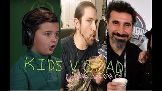 RE: KIDS REACT TO SYSTEM OF OF DOWN | Mike The Music Snob Reacts