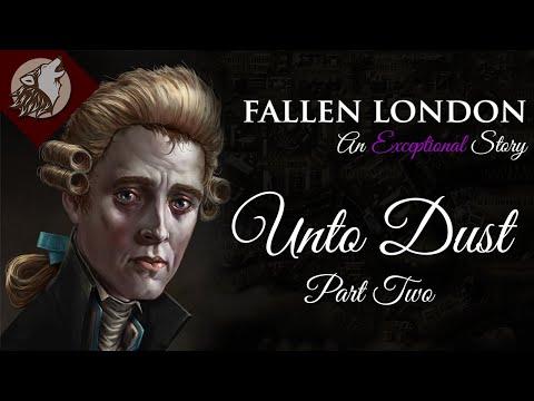Fallen London: Unto Dust - Part Two