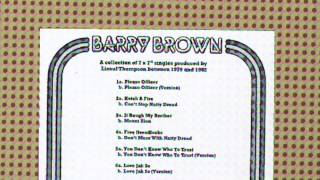 "Barry Brown ""Ketch A Fire"""