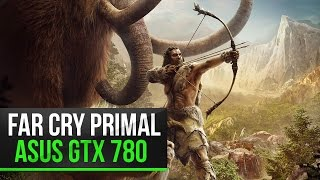 Far Cry Primal | Ultra | Asus GTX 780 DCUII | Intel core i5 4670K