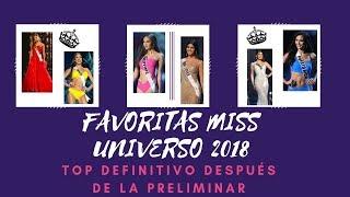 FAVORITAS MISS UNIVERSO 2018! TOP DEFINITIVO DESPUÉS DE LA PRELIMINAR...