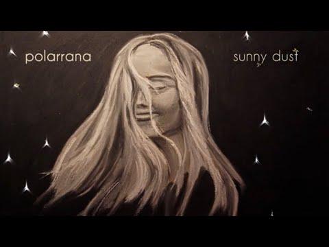 polarrana - Sunny Dust (Lyric Video)