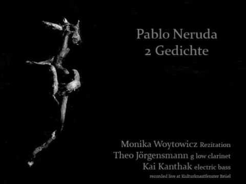 Pablo Neruda 2 Gedichte Youtube