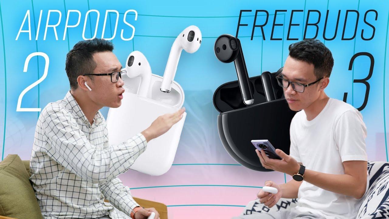 So sánh tai nghe Huawei FreeBuds 3 và AirPods 2