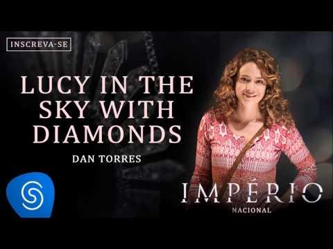 Lucy in The Sky With Diamonds - Dan Torres (Trilha Sonora Império Nacional) [Áudio Oficial]