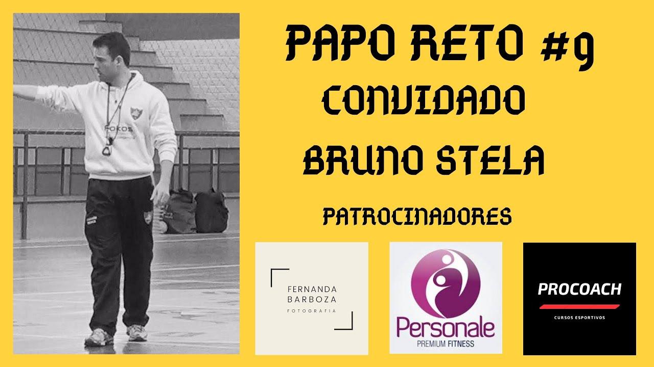 PAPO RETO #9 COM O CONVIDADO BRUNO STELA