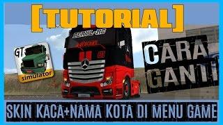 Grand Truck Simulator | Cara Ganti Skin Kaca+Nama Kota Di Menu Game