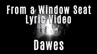Dawes - From A Window Seat - Lyric Video - New Single