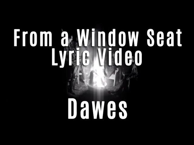 dawes-from-a-window-seat-lyric-video-new-single-dawesthebandofficial