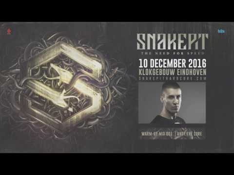 Snakepit 2016 | Warm-up mix 001 by Andy The Core