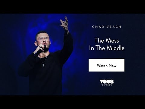Chad Veach — The Mess In The Middle