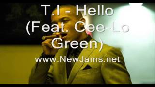 T.I. - Hello (Feat. Cee-Lo Green) - New Music 2012