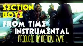Section Boyz - From Time Instrumental ReProduced by OfficialZaye.