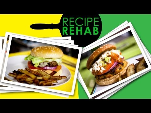 Diet Friendly Burger and Fries I Recipe Rehab I Everyday Health