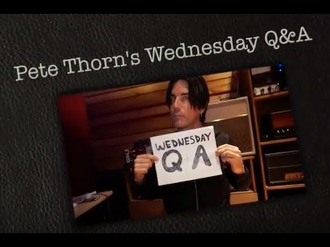 Pete Thorn's WEDNESDAY Q&A #23