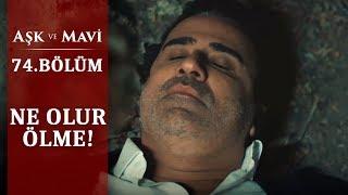 Ali Göreçki ölüyor! - Aşk ve Mavi - 74.Bölüm