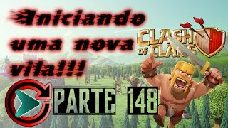 Clash of Clans - Iniciando do ZERO parte 148 (CV10)