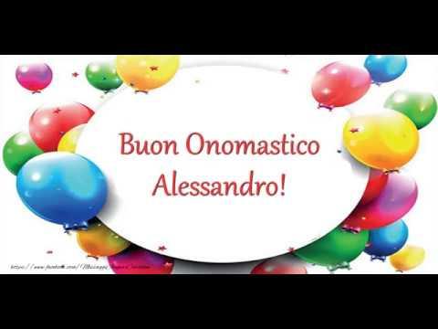 Tanti Auguri Di Buon Onomastico Alessandro Youtube