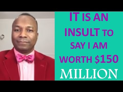 IT IS AN INSULT TO SAY I AM WORTH $150 MILLION: D. OYEDEPO AND THE GOD OF MAMMON 2018-05-17