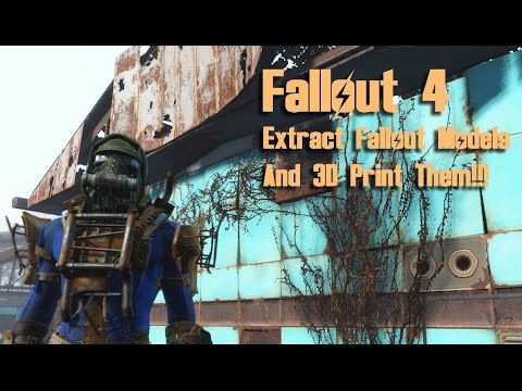 Fallout 4 - Extract  Nif Files, Get Any Model and 3D Print Them!