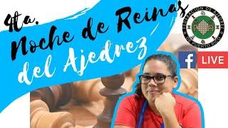 4TA. NOCHE DE REINAS DEL AJEDREZ