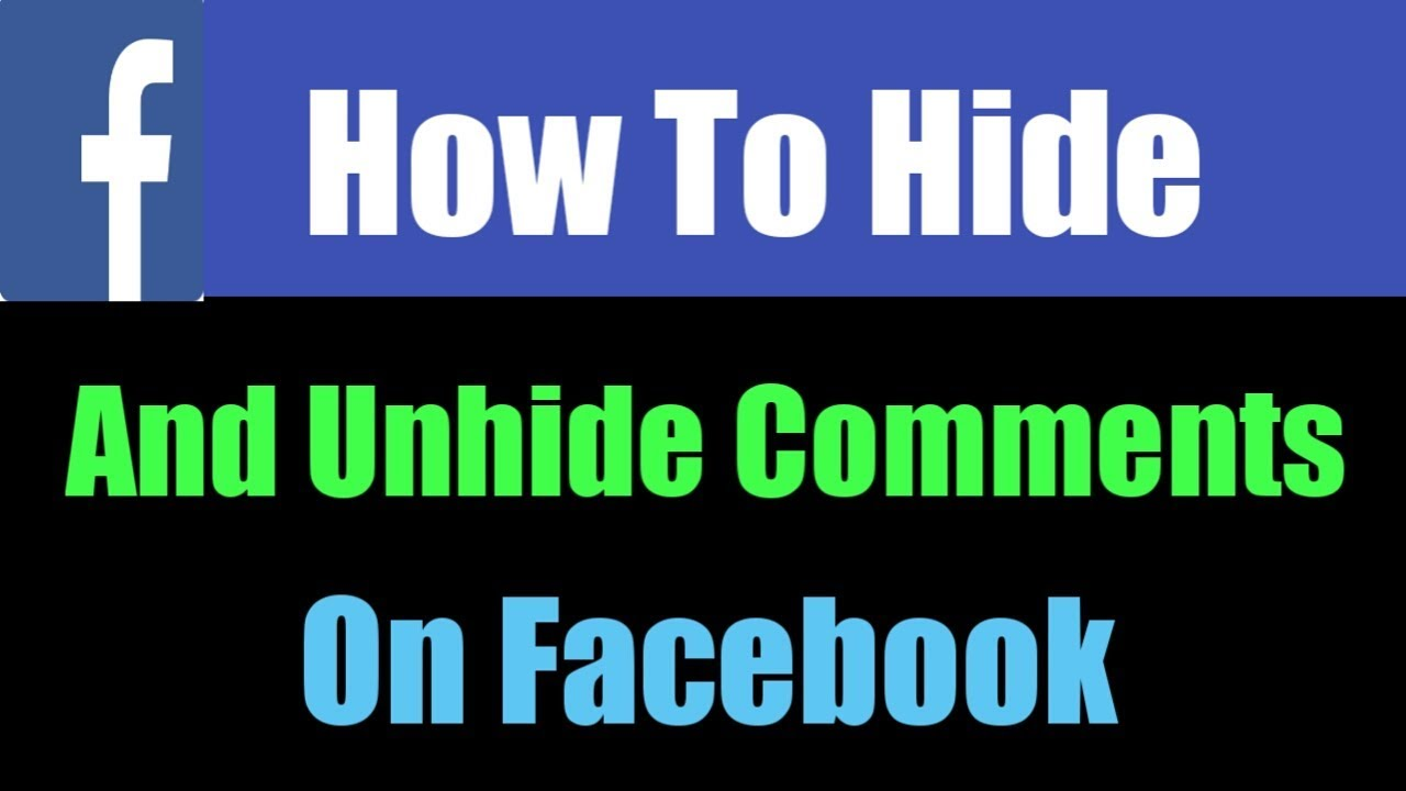 How To Hide And Unhide Comments On Facebook 2019