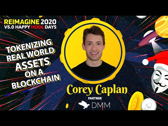 Corey Caplan - DMM Foundation - Real World Assets On The Blockchain
