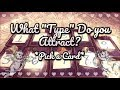 WHAT TYPE OF GUYS/GIRLS ARE ATTRACTED TO YOU?! *PICK A CARD* & WHY ARE THEY ATTRACTED TO YOU? ✨