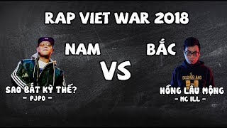 『Đại Chiến Bắc Nam 2018』Sao Bắt Kỳ Thế ? - Pjpo & Hồng Lâu Mộng - MC ILL