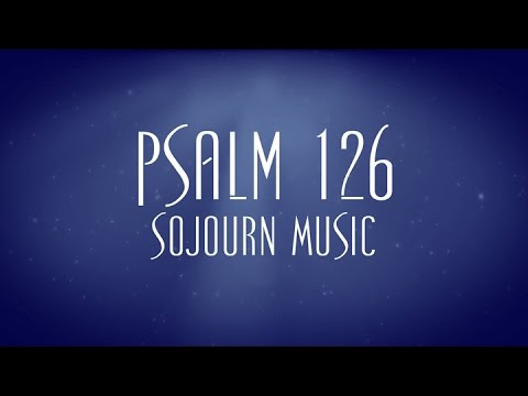 Psalm 126  Sojourn Music