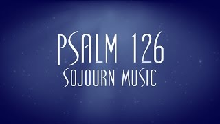 Psalm 126 - Sojourn Music