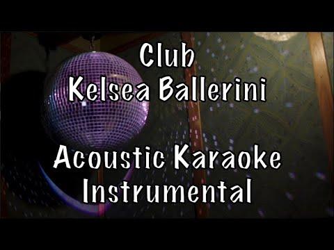 Kelsea Ballerini - Club Acoustic Karaoke Instrumental