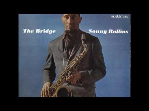 Sonny Rollins ‎– The Bridge (1962) (Full Album)
