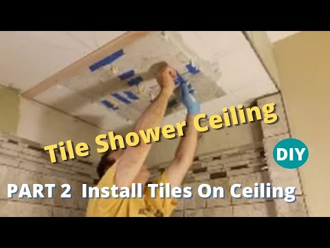 How To Tile A Shower Ceiling Part 2 Installing The Porcelain Tiles