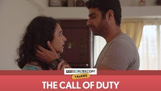 FilterCopy Talkies | The Call of Duty (Independence Day Special) | Ft. Rohan Khurana & Megha Burman