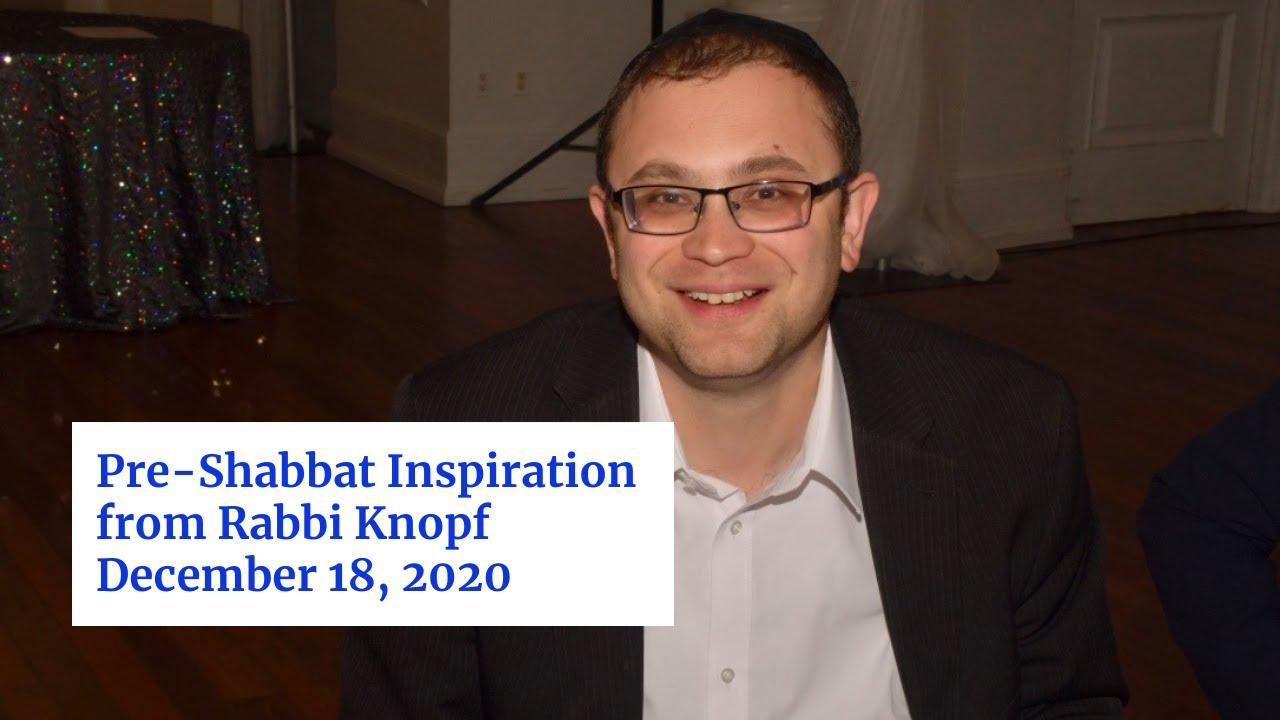 Pre-Shabbat Inspiration - December 18, 2020