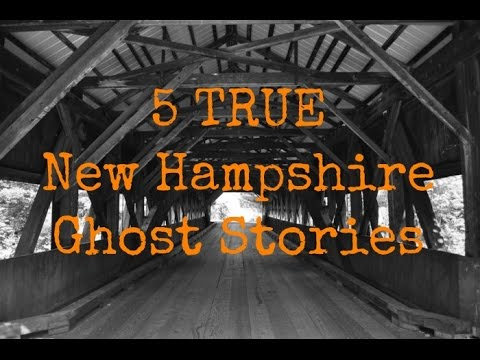 5 TRUE New Hampshire Ghost Stories