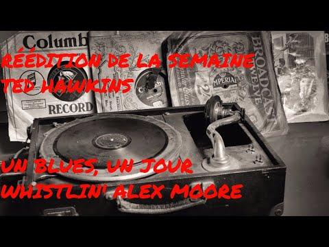Les temps du blues - 22 nov 2018 - Daniel Léon - Whistlin' Alex Moore - Ted Hawkins