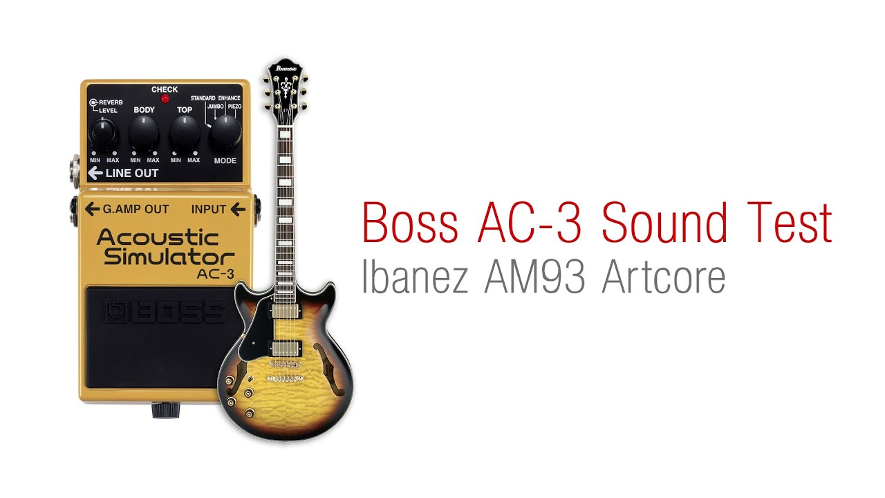 boss ac 3 sound test ibanez am93 artcore guitar youtube