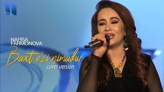 Nafisa Farmonova - Baxt o'zi nimadur   Нафиса Фармонова - Бахт узи нимадур (cover version)
