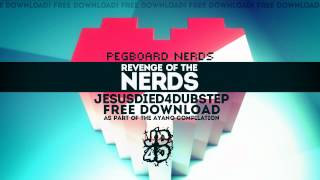 Pegboard Nerds - Revenge Of The Nerds (JD4D VIP) - FREE DOWNLOAD