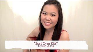 """""""Just One Kiss"""" - an Original Song by Ellen Chang"""