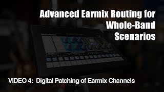 PreSonus—Advanced EarMix Routing for Whole-Band Scenarios - Part 4, Digital Patching