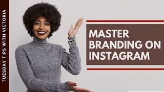 Branding on Instagram: 5 Ways to Use Branding to Increase Followers