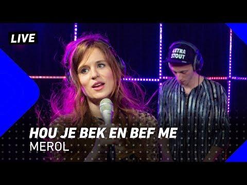 MEROL - HOU JE BEK EN BEF ME | 3FM Live