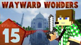 Minecraft Wayward Wonders E15