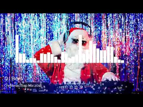 Christmas Music Mix 2018 🎄 Best of Trap and EDM 🎄 Merry Christmas Songs 2018