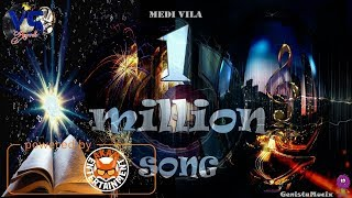 Medi Vila- 1 Million Song - January 2018
