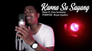 POMPOM (Bryan Apalem) - Karna Su Sayang (Official Cover Video) Near Ft. Dian