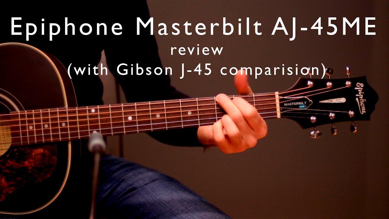 epiphone masterbilt aj 45me vs gibson j 45 standard review and sound test youtube. Black Bedroom Furniture Sets. Home Design Ideas